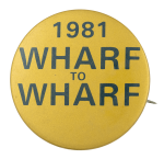 Wharf to Wharf Event Button Museum