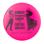 Women's Convoy to Central America Event Button Museum
