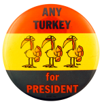 Any Turkey For President Flag Humorous Busy Beaver Button Museum