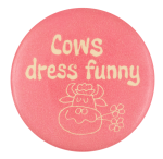 Cows Dress Funny Humorous Button Museum