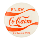 Enjoy Cocaine White Humorous Button Museum