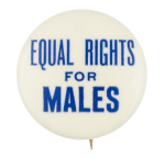 Equal Rights for Males Humorous Button Museum