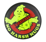 No Harsh Nugs Humorous Button Museum