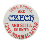 Some People Are Czech Humorous Button Museum