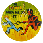 The Devil Made Me Do It Pitchfork Humorous Busy Beaver Button Museum