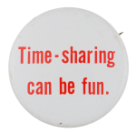 Time Sharing Humorous Button Museum