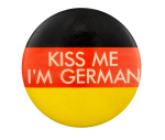 Kiss Me I'm German Ice Breaker Busy Beaver Button Museum