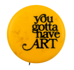 You Gotta Have Art Ice Breakers Art Busy Beaver Button Museum