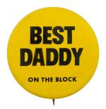 Best Daddy on the Block Ice Breakers Busy Beaver Button Museum
