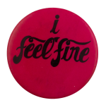 I Feel Fine Ice Breakers Busy Beaver Button Museum