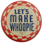 Let's Make Whoopie Ice Breakers Busy Beaver Button Museum