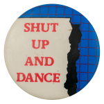 Shut Up and Dance Ice Breakers Busy Beaver Button Museum