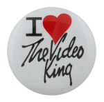 I Love Video King I ♥ Buttons Busy Beaver Button Museum