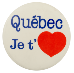 Quebec Je taime I ♥ Buttons Busy Beaver Button Museum
