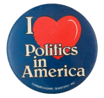 I Love Politics in America I Heart Buttons Button Museum