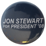 Jon Stewart For President Political Button Museum