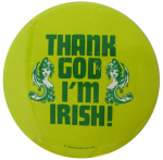 Thank God I'm Irish Social Lubricators Button Museum
