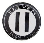 Eleven Turn It Up Music Button Museum