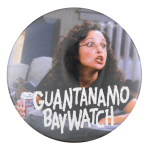 Guantanamo Baywatch Elaine Music Button Museum