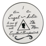 I am an Engel-holic Music Button Museum