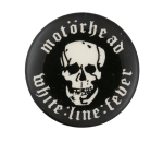 Motorhead White Line Fever Music Button Museum