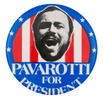 Pavarotti for President Music Button Museum