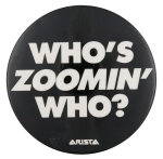 Who's Zoomin' Who Music Button Museum
