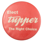 Elect Tupper Political Busy Beaver Button Museum