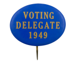 Voting Delegate 1949 Political Busy Beaver Button Museum
