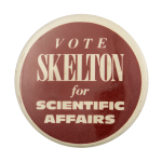 Vote Skelton Political Busy Beaver Button Museum