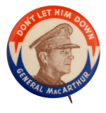Dont Let Him Down MacArthur Political Busy Beaver Button Museum