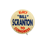 Elect Bill Scranton to Congress Political Busy Beaver Button Museum