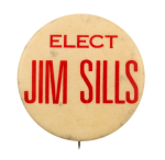 Elect Jim Sills Political Busy Beaver Button Museum