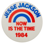Jesse Jackson Now Is The Time Political Busy Beaver Button Museum