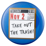November 2 Take Out the Trash Political Busy Beaver Button Museum