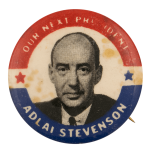 Our Next President Adlai Stevenson Political Busy Beaver Button Museum