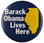 Barack Obama Lives Here Political Busy Beaver Button Museum