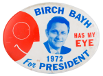 Birch Bayh Has My Eye Political Button Museum