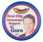 Brat City Democrats Support Al Gore Political Button Museum