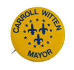 Carroll Witten Mayor Political Busy Beaver Button Museum