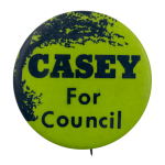Casey For Council Political Busy Beaver Button Museum