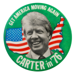 Carter Get America Moving Again Political Button Museum