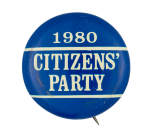 Citizens' Party 1980 Political Button Museum