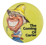 The Coming of Carter Political Button Museum