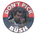 Don't Pick Bush Political Button Museum