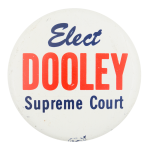Dooley Supreme Court Political Button Museum