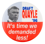 Draft Quayle '96 Political Button Museum