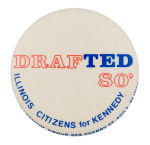 Drafted 80 Political Button Museum