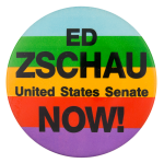 Ed Zschau United States Senate Political Button Museum