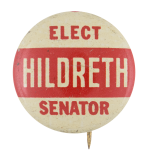 Elect Hildreth Senator Political Button Museum